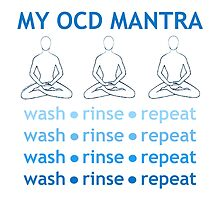 MY OCD MANTRA: wash - rinse -repeat (for light colors) by JaedaRenaeGifts
