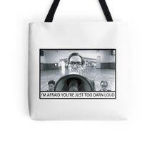Too Darn Loud Tote Bag