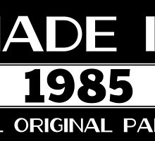 Made in 1985 all original parts by birthdaytees