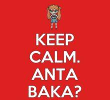Keep Calm. Anta Baka? by BrianGisborn