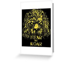Hear me Roar Greeting Card