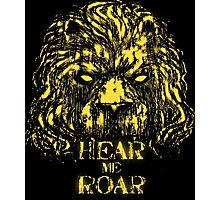 Hear me Roar Photographic Print