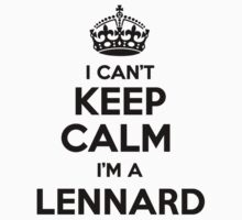 I cant keep calm Im a LENNARD by icant