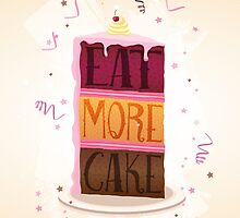 Eat More Cake by Shawna Armstrong