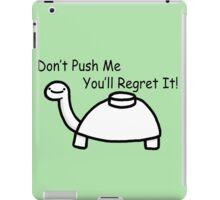Don't Push Me Mine Turtle iPad Case/Skin