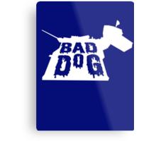 Bad Dog 3 Metal Print