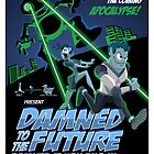 Damned To The Future Poster by Azzamckazza