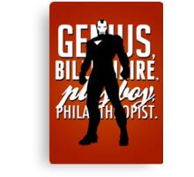 Genius, Billionaire, Playboy, Philanthropist.  Canvas Print