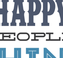 Happy People Shine Brighter Sticker