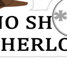 No Sh*t Sherlock Sticker