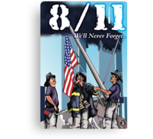 8/11 We'll Never Forget. Canvas Print