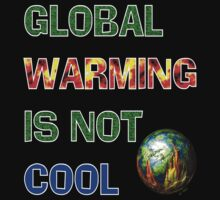 GLOBAL WARMING IS NOT COOL by Cheryl Hall