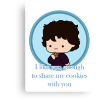 ''I like you enough to share my cookies with you'' Canvas Print