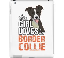 This Girl Loves Her Border Collie iPad Case/Skin