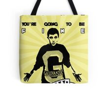 You're going to be fine - Watsky Tote Bag