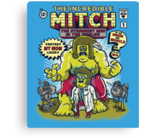 The Incredible Mitch Canvas Print