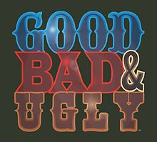 Good Bad & Ugly by tmpsg