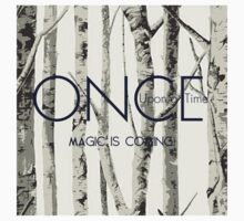 """Once Upon a Time (OUAT) - """"Magic is Coming."""" T-Shirt"""