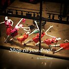 Shop til you drop! by Rita  H. Ireland