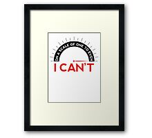 On A Scale of One To Even - I Can't (T-shirt) Framed Print