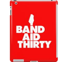Band Aid Thirty iPad Case/Skin