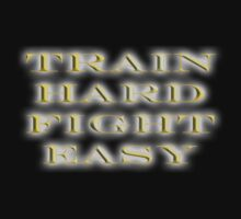 Train Hard, in Gold, Fight Easy, Boxing, MMA, Judo, Ju jitsu, Wrestling, etc by TOM HILL - Designer