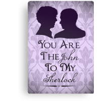 The John To My Sherlock Canvas Print