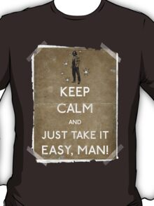 Keep calm and just take it easy man 14 T-Shirt