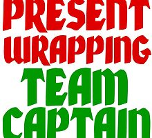 PRESENT WRAPPING TEAM CAPTAIN by Divertions