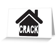 CRACK HOUSE Greeting Card