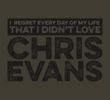 Regret Every Day I Didn't Love Chris Evans by rsfdesigns