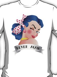 Never Again Pin-up T-Shirt