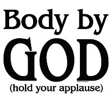 Body by God (hold your applause) for light colors by JaedaRenaeGifts