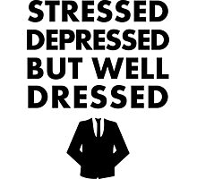 Stressed Depressed But Well Dressed - Suit Photographic Print