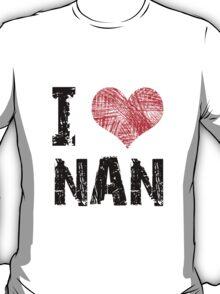 I Love Nan T-Shirt