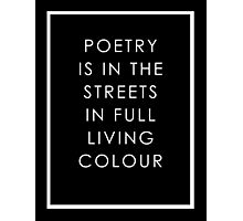 Poetry Is In The Streets Photographic Print