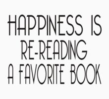 Happiness Is Re-Reading A Favorite Book by coolfuntees