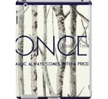 "Once Upon a Time (OUAT) - ""Magic Always Comes with a Price."" iPad Case/Skin"