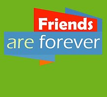 Friends are Forever by quotesutra