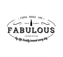 Young. Broke & Fabulous! by 83oranges