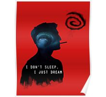 I DON'T SLEEP, I JUST DREAM Poster