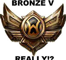Bronze V, really!? by Lingua94