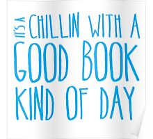 It's a chillin with a good book kind of day Poster