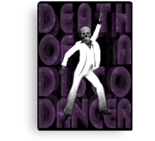 Death of a Disco Dancer Canvas Print