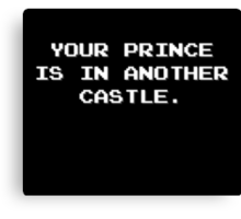 Your Prince is in Another Castle Canvas Print