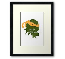 Pizza is Coming (Turtle Green Version) Framed Print