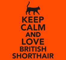 Keep calm and love British Shorthair Kids Clothes