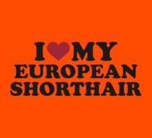 I love my European Shorthair cat Kids Clothes