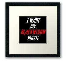 I Want My Black Widow Movie  Framed Print