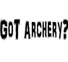 Got Archery? by greatshirts